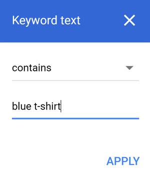 """در این حالت شما میخواهید مطمئن شوید که کلید واژه """" پیراهن """" در تمام پیشنهادها کلیدی شما ظاهر شدهاست"""